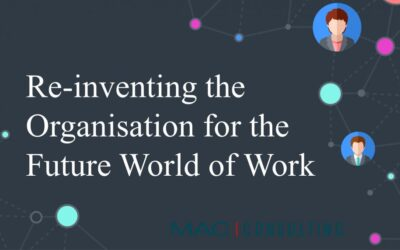 Re-inventing the Organisation for The Future World of Work