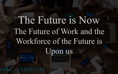 The future is now, the future of work and the workforce of the future is upon us