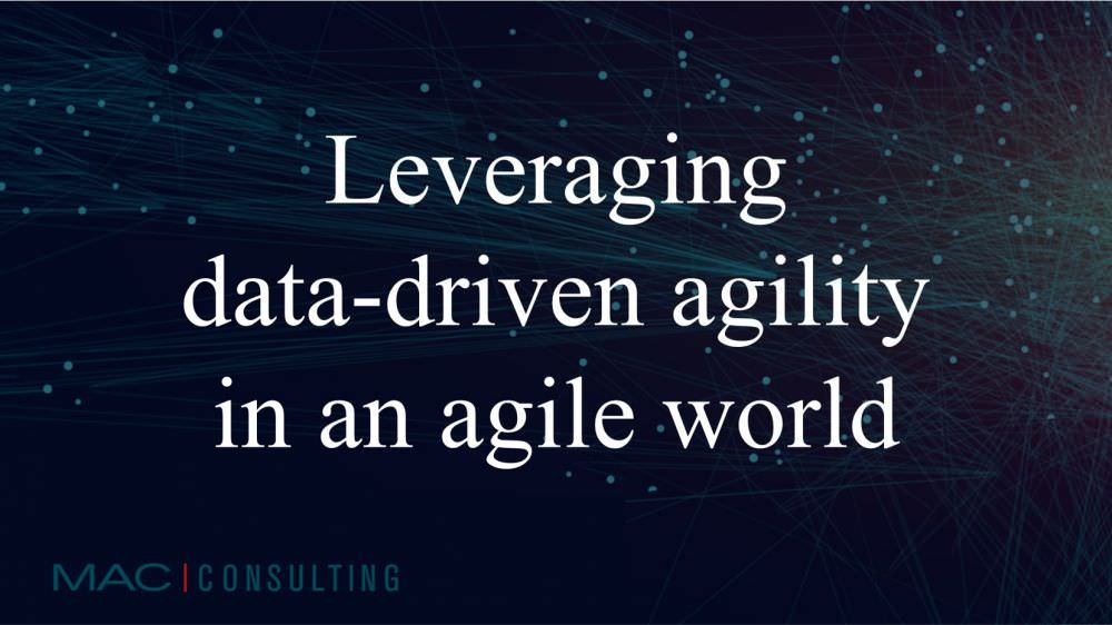 Leveraging data-driven agility in an agile world