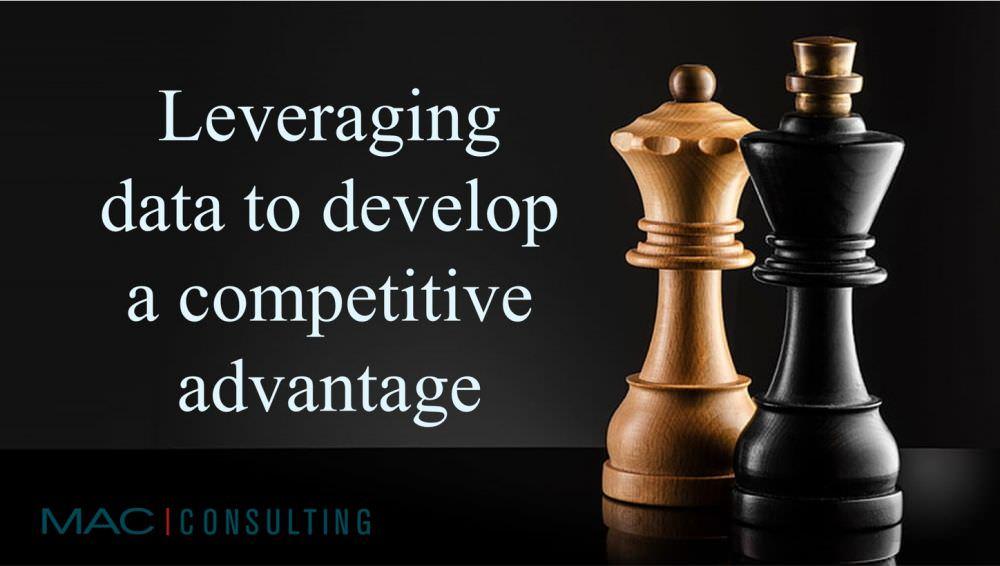 Leveraging Data to develop a competitive advantage