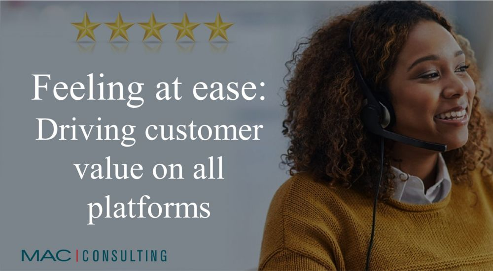 Feeling at ease: driving customer value on all platforms