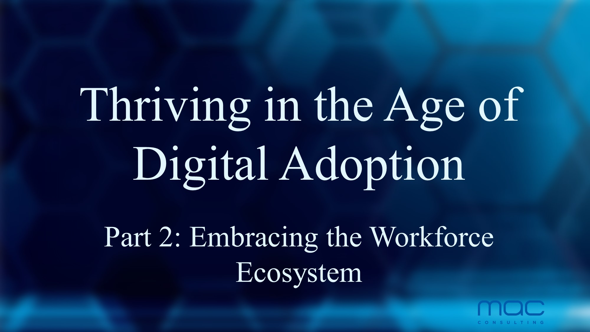 Thriving in the Age of Digital Adoption: Embracing the Workforce Ecosystem (part 2)