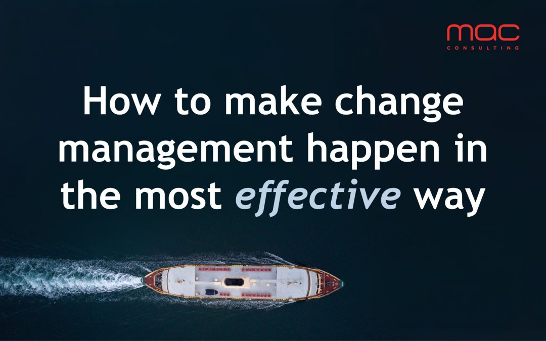 How to make change management happen in the most effective way