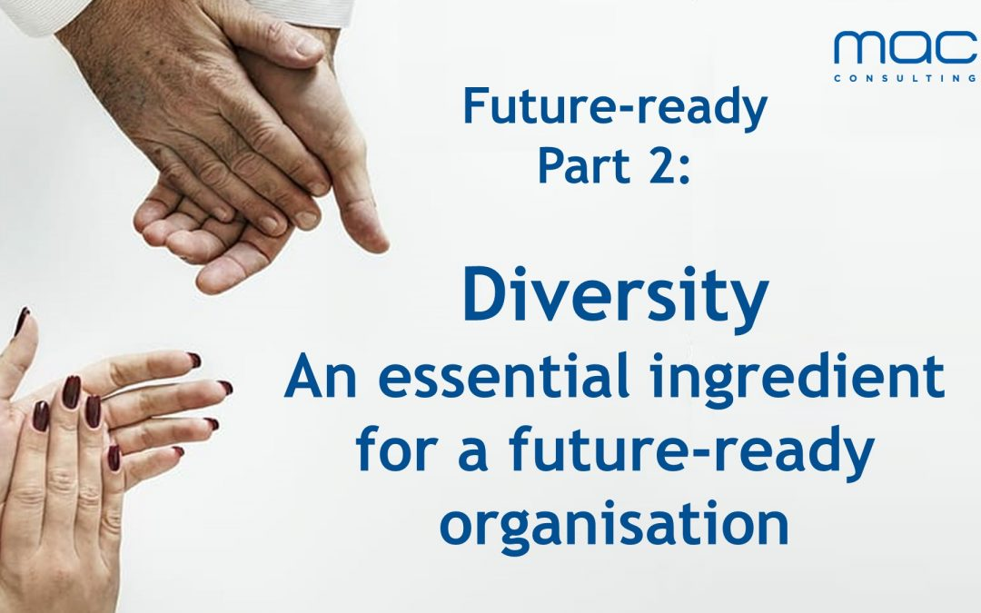 Future-ready part 2: Diversity – an essential ingredient for a future-ready organisation