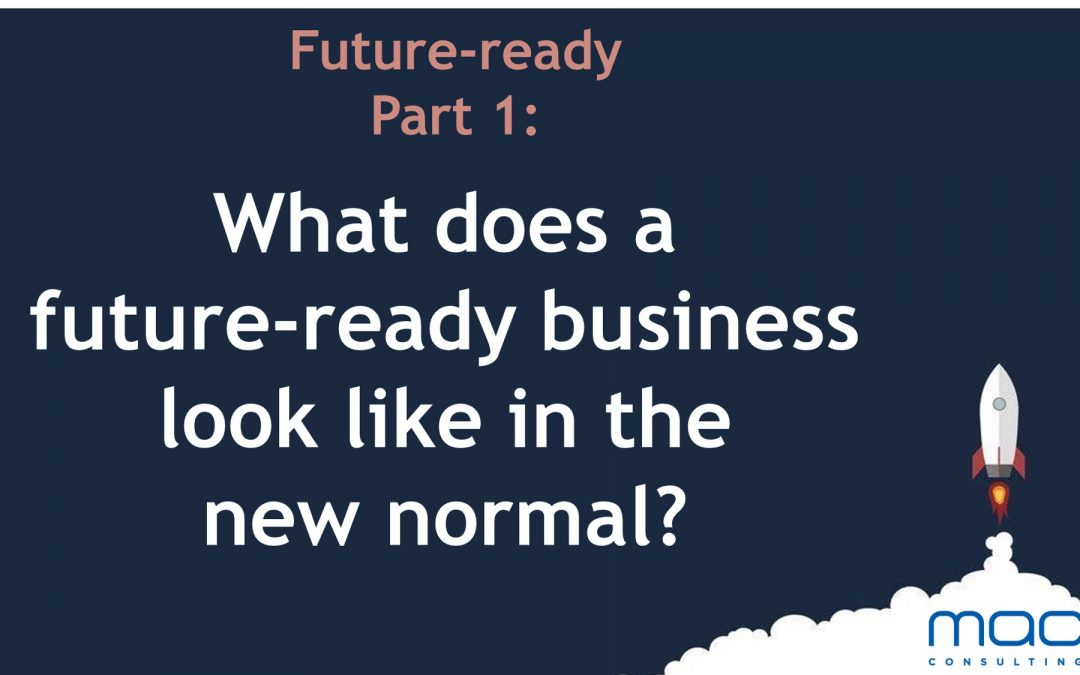 Future-ready part 1: What does a future-ready business look like in the new normal?